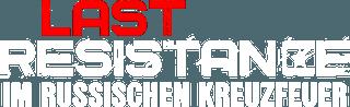 Last_Resistance_-_Im_russischen_Kreuzfeuer_logo